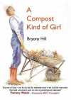 A Compost Kind of Girl - Bryony Hill, Author
