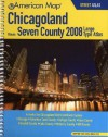 American Map 2008 Chicagoland Illinois, Seven County Atlas (Chicagoland Atlas) - American Map Corp.