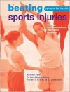 Beating Sports Injuries: Through Conventional and Alternative Methods - Andrew Pallas, Len Saputo