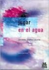 Jugar En El Agua - Carles Jardi Pinyol
