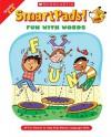 Smart Pads! Fun With Words: 40 Fun Games to Help Kids Master Language Skills - Holly Grundon, Joan Novelli