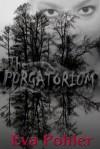 The Purgatorium: Purgatorium Series, Book One (The Purgatorium Series) - Eva Pohler