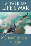 A Tale of Life and War - Christopher Morin