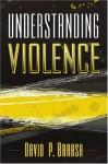 Understanding Violence - David P. Barash