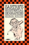 Sartre's Existential Biographies - Michael Scriven
