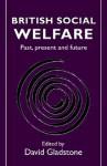 British Social Welfare - D. Gladstone