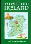 Tales of Old Ireland - Michael O'Mara