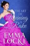 The Art of Ruining a Rake - Emma Locke