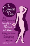 The Cheater's Diet: The Sneaky Secrets to Losing Up to 20 Pounds in 8 Weeks Eating (and Drinking) Ev erything You Love - Marissa Lippert