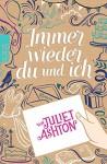 Immer wieder du und ich - Juliet Ashton, Silke Jellinghaus, Katharina Naumann