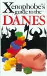 The Xenophobe's Guide to the Danes - Helen Dyrbye, Steven Harris, Thomas Golzen