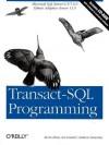 Transact-SQL Programming: Covers Microsoft SQL Server 6.5 /7.0 and Sybase Adaptive Server 11.5 - Kevin E. Kline, Andrew Zanevsky