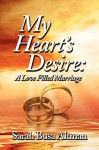 My Heart's Desire: A Love Filled Marriage - Sarah Busa Altman