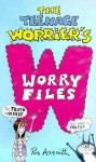 The Teenage Worrier's Worry Files - Ros Asquith