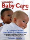 Canada's Baby Care Book: A Complete Guide from Birth to 12-Months Old - Jeremy Friedman, Norman Saunders