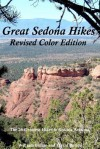 Great Sedona Hikes Revised Color Edition: The 26 Greatest Hikes in Sedona Arizona - William Bohan, David Butler