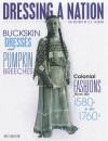 Buckskin Dresses and Pumpkin Breeches: Colonial Fashions from the 1580s to 1760s - Kate Havelin