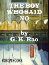 The Boy Who Said No - G. Rao