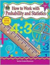 How to Work with Probability and Statistics, Grades 5-6 - Kathleen Kopp