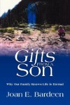 Gifts from a Son - Joan E. Bardeen