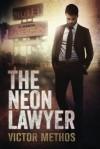 The Neon Lawyer - Victor Methos