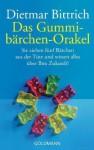 Das Gummibärchen-Orakel - Dietmar Bittrich