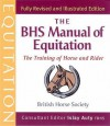 The BHS Manual of Equitation: The Training of Horse and Rider - British Horse Society