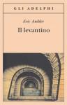 Il levantino - Eric Ambler, Franco Salvatorelli