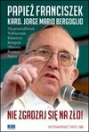 Nie zgadzaj sie na zło - Papież Franciszek