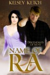 Name of Ra (Descendants of Isis) (Volume 3) - Kelsey Ketch