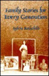 Family Stories For Every Generation - Sylvia Rothchild