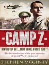 Camp Z: How British Intelligence Broke Hitler's Deputy - Stephen McGinty