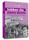 Sebben che siamo donne: Femminismo e lotta sindacale nella crisi - Various