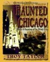 Haunted Chicago - Troy Taylor