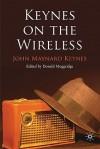 Keynes on the Wireless - John Maynard Keynes