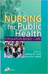 Nursing for Public Health: Population Based Care - Lindsay, Grace Lindsay