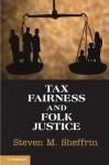 Tax Fairness and Folk Justice - Steven M. Sheffrin