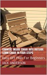 Convert Inside Chair Into Outside Lawn Chair In Four Steps: Easy DIY Plan For Beginners - Jack Anderson