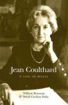 Jean Coulthard: A Life in Music - William Bruneau, David Duke