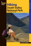 Hiking Death Valley National Park: 36 Day and Overnight Hikes - Bill Cunningham, Polly Cunningham