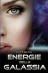 Energie della Galassia (Italian Edition) - Luca Rossi