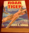 Roar Of The Tiger - James H. Howard