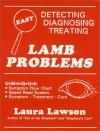 Lamb Problems: Detecting, Diagnosing, Treating - Laura Lawson