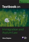 Textbook on Immigration and Asylum Law - Gina Clayton