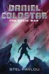 Daniel Coldstar #1: The Relic War - Stel Pavlou