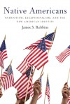Native Americans: Patriotism, Exceptionalism, and the New American Identity - James S. Robbins