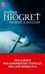 Mordre le bouclier - Justine Niogret