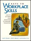 Keys to Workplace Skills: How to Get from Your Senior Year to Your First Promotion - Joyce Bishop, Gary Izumo, Kathleen Cole