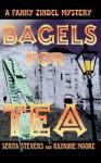 Bagels for Tea, a Fanny Zindel Mystery - Serita Stevens, Rayanne Moore