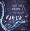 Moriarty - Derek Jacobi, Julian Rhind-Tutt, Anthony Horowitz